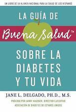 La guía de Buena Salud sobre la diabetes y tu vida (Buena Salud Guides), Jane L.