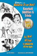 Ripley's Believe It or Not! Baseball Oddities and Trivia - Ball Two! : A Journey Through the Weird, Wacky, and Absolutely True World of Baseball by Tim O'Brien (2016, Trade Paperback)