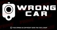 """WRONG CAR"" Gun Barrel Pistol warning decal sticker,40,45,For Glock Enthusiast"