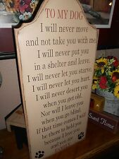 TO MY DOG... I will never, let you starve, hurt, shelter.   primitive wood sign