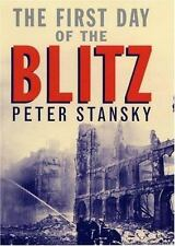 NEW - The First Day of the Blitz: September 7, 1940 by Stansky, Peter