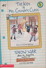 The Kids in Ms. Colman's Class #5 Snow War - 1997 1st Pr. -- Ann M. Martin