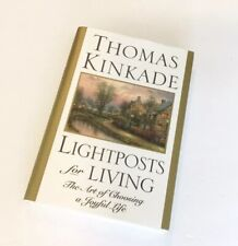Thomas Kinkade Lightposts for Living The Art of Choosing Joyful Life 1st Edition