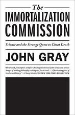 The Immortalization Commission: Science and the Strange Quest to Cheat Death, Gr