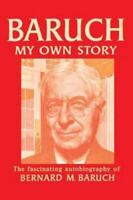 Baruch My Own Story (Paperback or Softback)