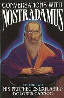 Conversations with Nostradamus: Volume II: His Prophecies Explained by...