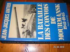 La bataille des convois de Mourmansk 1941/45 ANTIER