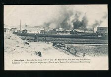 Greece SALONIQUE Salonica Fire disaster 1917 City on fire Custom House Camp PPC