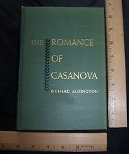 THE ROMANCE OF CASANOVA, Richard Aldington 1946 1st Printing, Nice Condition!