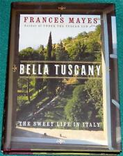 FRANCES MAYES, Bella Tuscany: The Sweet Life in Italy, HB/DJ, 1ST ED.
