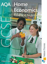 AQA GCSE Home Economics: Food and Nutrition: Student's Book by Margaret Hague...