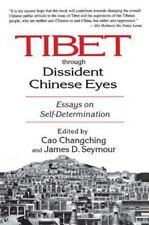 Tibet Through Dissident Chinese Eyes : Essays on Self-Determination by James...
