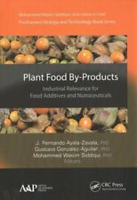Plant Food By-Products Industrial Relevance for Food Additives ... 9781771886406