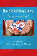Threats to Our Liberty and Survival by William Moore (2015, Paperback)