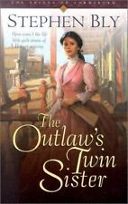 The Outlaw's Twin Sister (Belles of Lordsburg #3), Stephen Bly, 1581343590, Book