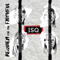 ISQ ~ Requiem For The Faithful ~ 2019 UK 14-track CD album ~ Electronic/Jazz#NEW