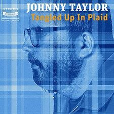 Tangled Up In Plaid - Johnny Taylor (2015, CD NIEUW)