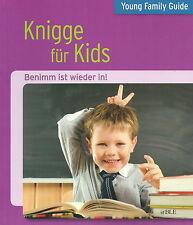 Ratgeber + Knigge für Kids + Benimm ist wieder in + Verhalten + Kommunikation