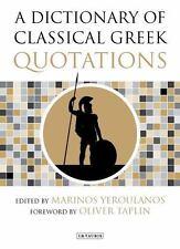 A DICTIONARY OF CLASSICAL GREEK QUOTATIONS - YEROULANOS, MARINOS (EDT)/ TAPLIN,
