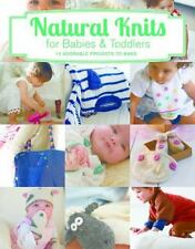 Natural Knits for Babies and Toddlers by Tina Barrett (2008, Paperback)