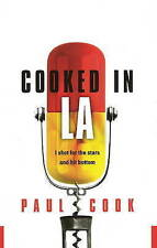 Cooked in LA: I Shot for the Stars and Hit Bottom by Paul Cook (Hardback, 2009)