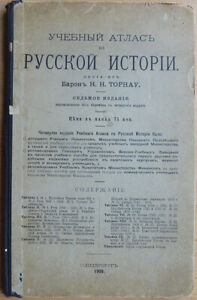 Russia. Educational atlas on Russian history. Compiled by Baron N.Tornau. 1909