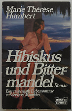 Marie Thérèse Humbert - Hibiskus und Bittermandel