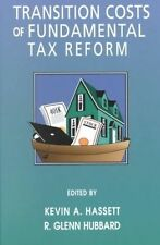 USED (VG) Transition Costs of Fundamental Tax Reform by AEI Editors