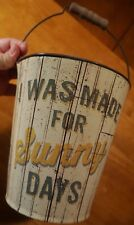 MADE FOR SUNNY DAYS BEACH SAND BUCKET PAIL Nautical Tropical Home Decor Sign NEW