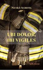 Ubi Dolor, Ibi Vigiles di Nicolò Agresta,  2020,  Apollo Edizioni