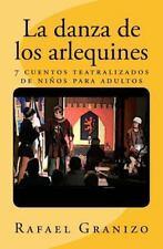 La Danza de Los Arlequines : Cuentos Teatralizados de niños para Adultos by...