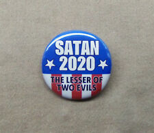 "SATAN 2020 The Lesser of Two Evils 1.25"" Button Vote Devil Not Trump Pin USA 666"