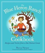 The Blue Heron Ranch Cookbook: Recipes and Stories from a Zen Retreat Center