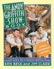 The Andy Griffith Show Book: From Miracle Salve, to Kerosene Cucumbers, the Comp