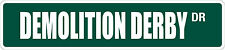 "*Aluminum* Demolition Derby 4"" x 18"" Metal Novelty Street Sign  SS 1127"
