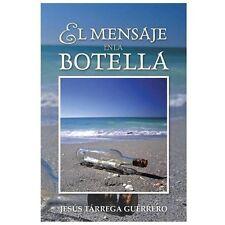 El Mensaje en la Botella by Jess Trrega Guerrero (2013, Paperback)