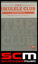 UKULELE CLUB SONGBOOK 250+ SONGS FOR UKE ALL YOUR FAVOURITES IN ONE SONG BOOK!
