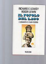 il popolo del lago - richard e.leakey- roger lewin - l umanita' e i suoi esordi