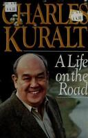 A Life on the Road by Kuralt, Charles