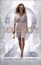 Sex and the City 2: The Stories. The Fashion. The