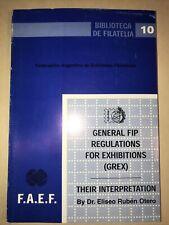 Philately. Otero. GENERAL FIP REGULATIONS FOR EXHIBITIONS (GREX)-THEIR INTERPRET