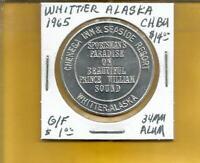 1965 Whittier Alaska CH BU Token G/F $1.00 34 MM Alum