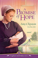 A Promise of Hope: A Novel by Amy Clipston (Paperback, 2010)