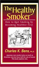 The Healthy Smoker: How to Quit Smoking by Becomin