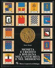 Moneta e credito a Bologna nell'antichità e nel Medioevo Maragi Mario 1981