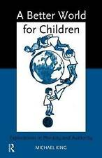 A Better World for Children?: Explorations in Morality and Authority-ExLibrary