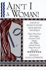 Ain't I a Woman! A Book of Women's Poetry from Around the World 100% For Charity