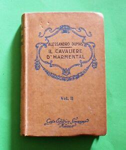 Il cavaliere d' Harmental - A. Dumas - 1^ Ed. Sonzogno 1932 - Vol. II