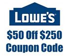 One(1x) Lowes $50 Off $250 -Online only codes exp. 12/11 Fast Email!