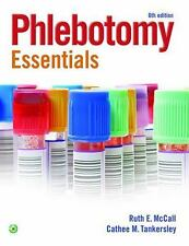 Phlebotomy Essentials by Cathee M. Tankersley and Ruth E. McCall (2015,...